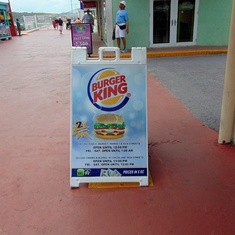 Believe it or not I had to have Burger Kind in Antigua. lol
